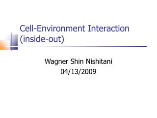 Cell-Environment Interaction (inside-out)
