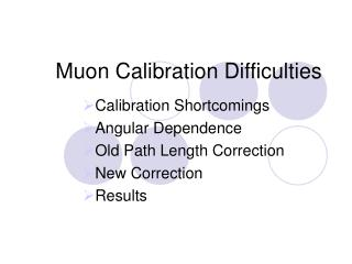 Muon Calibration Difficulties