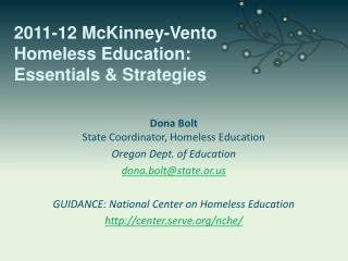 Dona Bolt State Coordinator, Homeless Education Oregon Dept. of Education dona.bolt@state.or