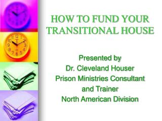 HOW TO FUND YOUR TRANSITIONAL HOUSE