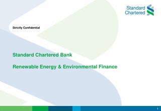 Standard Chartered Bank   Renewable Energy  Environmental Finance