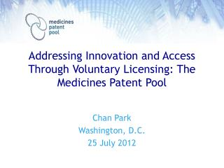 Addressing Innovation and Access Through Voluntary Licensing: The Medicines Patent Pool