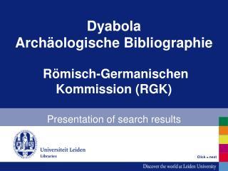 Dyabola Archäologische Bibliographie  Römisch-Germanischen Kommission (RGK)