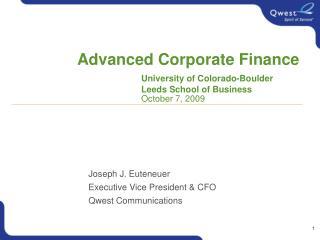 Advanced Corporate Finance University of Colorado-Boulder Leeds School of Business