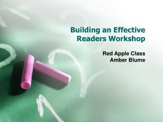 Building an Effective  Readers Workshop