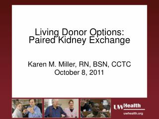 Living Donor Options:  Paired Kidney Exchange