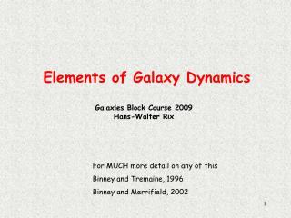 Elements of Galaxy Dynamics Galaxies Block Course 2009 Hans-Walter Rix