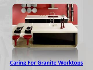 Caring For Granite Worktops