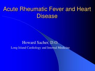 Acute Rheumatic Fever and Heart Disease