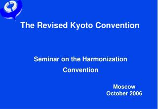 The Revised Kyoto Convention