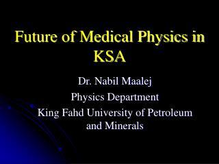 Future of Medical Physics in KSA