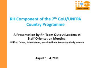 RH Component of the 7 th  GoU/UNFPA Country Programme