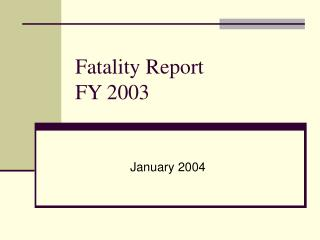 Fatality Report FY 2003