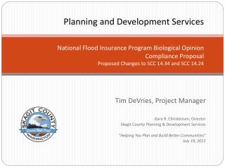 Tim DeVries, Project Manager Gary  R. Christensen, Director
