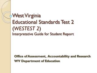 Office of  Assessment,  Accountability and Research WV Department of Education