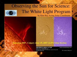 Roundup 2007, Calgary June 29, 2007 ALPO Solar Section