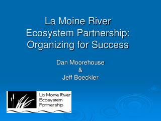 La Moine River Ecosystem Partnership: Organizing for Success