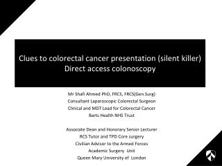 Clues to colorectal cancer presentation (silent killer) Direct access colonoscopy