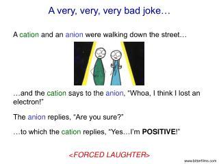 A very, very, very bad joke…