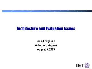 Architecture and Evaluation Issues