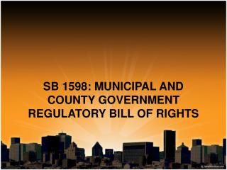 SB 1598: MUNICIPAL AND COUNTY GOVERNMENT REGULATORY BILL OF RIGHTS