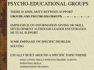 PSYCHO-EDUCATIONAL GROUPS