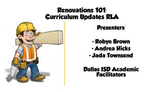 Renovations 101:  Curriculum Updates RLA