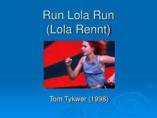 Run Lola Run (Lola Rennt)