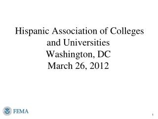 Hispanic Association of Colleges and Universities Washington, DC March 26, 2012