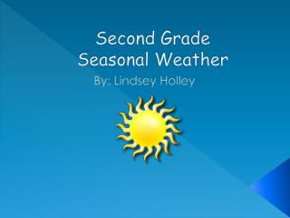 Second Grade  Seasonal Weather
