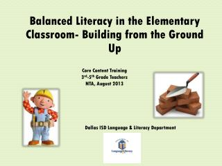 Balanced Literacy in the Elementary Classroom- Building from the Ground Up