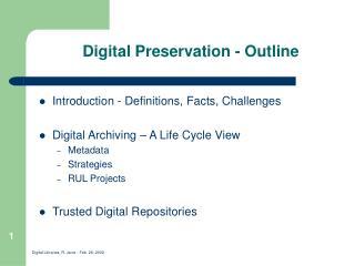 Digital Preservation - Outline