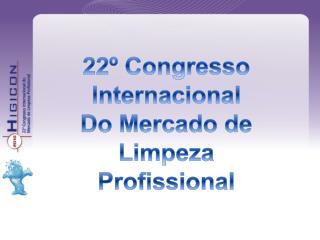 22º Congresso Internacional Do Mercado de Limpeza Profissional
