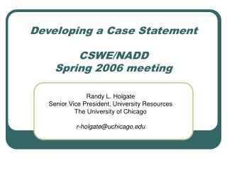 Developing a Case Statement CSWE/NADD Spring 2006 meeting