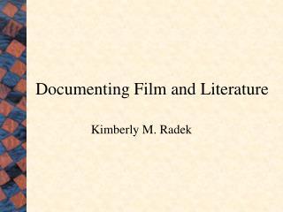 Documenting Film and Literature