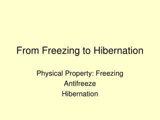 From Freezing to Hibernation
