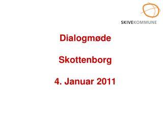 Dialogm�de Skottenborg 4. Januar 2011