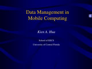 Data Management in  Mobile Computing