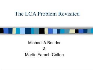The LCA Problem Revisited