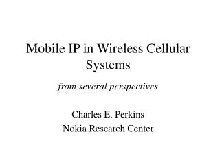 Mobile IP in Wireless Cellular Systems