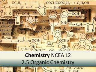 Chemistry  NCEA  L2 2.5 Organic Chemistry