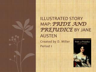 Illustrated Story Map:  Pride and Prejudice  by Jane Austen