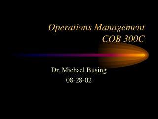 Operations Management  COB 300C