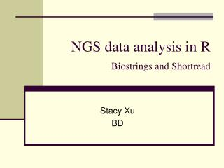 NGS data analysis in R Biostrings and�Shortread