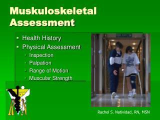 Muskuloskeletal  Assessment