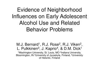 Evidence of Neighborhood Influences on Early Adolescent Alcohol Use and Related Behavior Problems