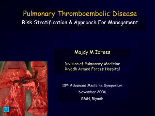 Pulmonary Thromboembolic Disease Risk Stratification & Approach For Management