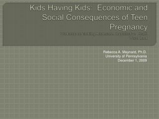Kids Having Kids:  Economic and Social Consequences of Teen Pregnancy Workshop on Tackling Adolescent Reproductive  Heal