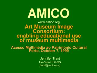 Jennifer Trant Executive Director jtrant@amico
