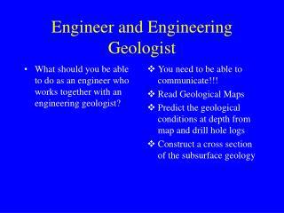 Engineer and Engineering Geologist